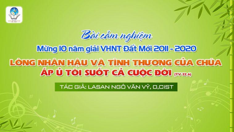 CẢM NGHIỆM | Tác giả Lasan Ngô Văn Vỹ, O,Cist - Đất Mới 2020